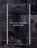 Arnaud Guigue - Pour une cinéphilie grand angle.