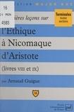 Arnaud Guigue et Pascal Gauchon - Premières leçons sur l'Éthique à Nicomaque, d'Aristote - Livres VIII et IX.