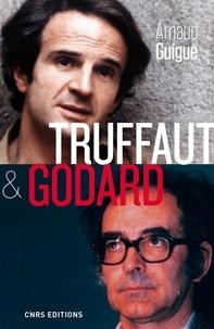 Arnaud Guigue - Truffaut & Godard - La querelle des images.