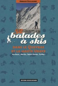 Arnaud Guillaume - 52 balades à skis dans le Queyras et la Haute Ubaye - Arvieux, Abriès, Saint-Véran, Ceillac.