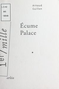 Arnaud Guillon - Écume palace.
