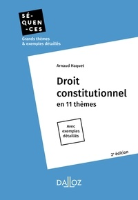 Arnaud Haquet - Droit constitutionnel. En 11 thèmes - 2e éd..