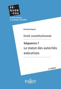 Arnaud Haquet - Droit constitutionnel. Séquence 7 : Le statut des autorités.
