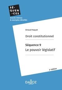 Téléchargement gratuit de livres en fichier pdf Droit constitutionnel. Séquence 9: Le pouvoir législatif par Arnaud Haquet FB2 MOBI ePub 9782247196913