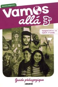 Arnaud Hérard et Marion Béatrix - Espagnol 3e LV2 A1+-A2 Vamos alla - Guide pédagogique.