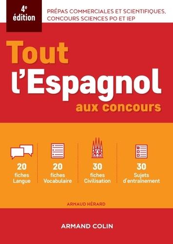 Tout l'espagnol aux concours - 4e ed.. Prépas commerciales et scientiques, concours sciences Po et IEP