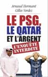 Arnaud Hermant et Gilles Verdez - Le PSG , le Qatar et l'argent : l'enquête interdite.