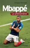 Arnaud Hermant - Mbappé, le phénomène.