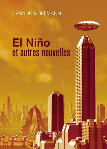 Arnaud Hoffmann - El Niño et autres nouvelles.