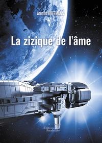 Arnaud Hoffmann - La zizique de l'âme.