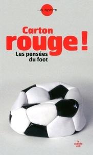Arnaud Hofmarcher - Carton rouge ! - Pensées sur le foot.