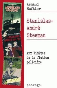 Arnaud Huftier - Stanislas-Andre Steerman - Aux limites de la fiction policière.