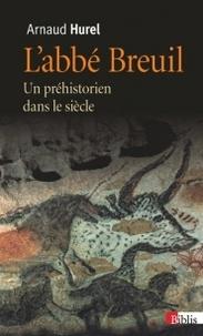 Deedr.fr L'Abbé Breuil - Un préhistorien dans le siècle Image