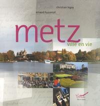 Arnaud Hussenot et Christian Legay - Metz ville en vie.