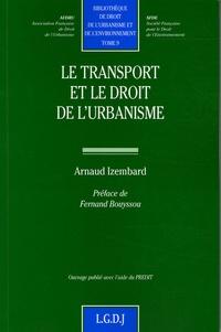 Arnaud Izembard - Le transport et le droit de l'urbanisme.