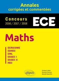 Arnaud Jobin et Roxane Duroux - Annales Maths Concours ECE - Annales corrigées et commentées - Concours 2016/2017/2018.