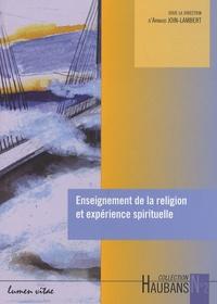 Arnaud Join-Lambert - Enseignement de la religion et expérience spirituelle.