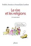 Arnaud Join-Lambert et Frédéric Antoine - Le rire et les religions - Un couple explosif.