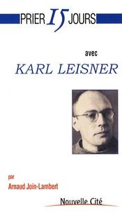 Arnaud Join-Lambert - Prier 15 jours avec Karl Leisner.