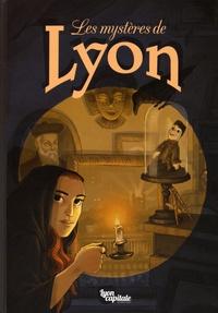 Arnaud Jouffroy et Marie Avril - Les mystères de Lyon.