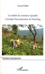 Les réalités du commerce équitable- L'exemple d'une plantation de Darjeeling - Arnaud Kaba pdf epub
