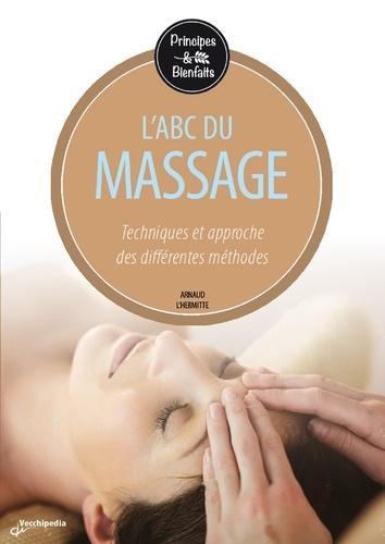 Apprendre le massage - Arnaud L'Hermitte,Stéphane Koniecpol