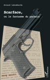 Arnaud Labombarda - Scarface, ou le fantasme du paradis.