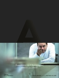 Arnaud Lallement - Emotions en Champagne.