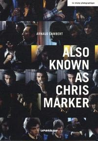 Arnaud Lambert - Also known as Chris Marker.