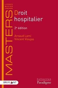 Arnaud Lami et Vincent Vioujas - Droit hospitalier.