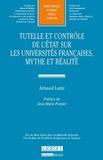 Arnaud Lami - Tutelle et contrôle de l'Etat sur les universités françaises, mythe et réalité.