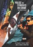 Arnaud Lanuque - Police vs Syndicats du crime - Les polars et films de triades dans le cinéma de Hong Kong.