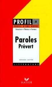 """Arnaud Laster - """"Paroles"""" (1946), Prévert - Structure, thèmes, formes."""