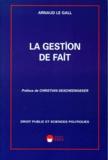Arnaud Le Gall - La gestion de fait.