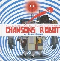 Arnaud Le Gouëfflec et John Trap - Chansons robot. 1 CD audio