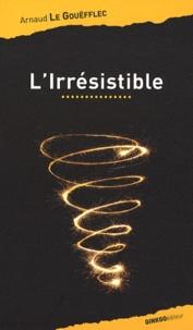 Arnaud Le Gouëfflec - L'Irrésistible - Les aventures de Johny Spinoza.