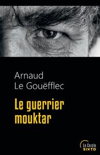 Arnaud Le Gouëfflec - Le guerrier Mouktar.