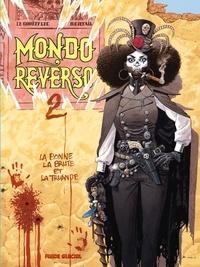 Arnaud Le Gouëfflec et Dominique Bertail - Mondo reverso Tome 2 : La bonne, la brute et la truande.
