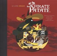 Arnaud Le Gouëfflec et  Chapi Chapo - Pirate Patate - Le Livre-disque. 1 CD audio MP3
