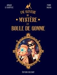 Arnaud Le Gouëfflec - Une aventure de Mystère et Boule de Gomme.