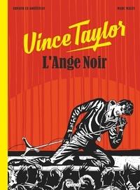 Arnaud Le Gouëfflec et Marc Malès - Vince Taylor, l'Ange Noir.
