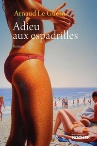 Arnaud Le Guern - Adieu aux espadrilles.