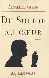 Arnaud Le Guern - Du soufre au coeur.