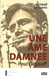 Arnaud Le Guern - Une âme damnée - Paul Gégauff.