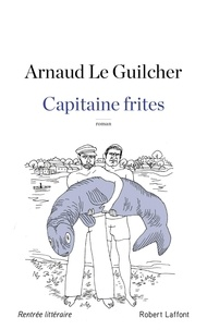 Arnaud Le Guilcher - Capitaine frites.