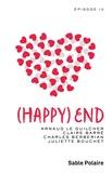 Arnaud Le Guilcher et Anna Rozen - Chants d'amour Tome 4 : (Happy) end.