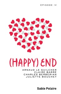 Arnaud Le Guilcher et Anna Rozen - Chants d'amour Tome 4 : (Happy) end.