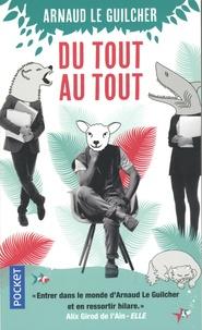 Arnaud Le Guilcher - Du tout au tout.