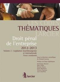 Arnaud Lecocq - Droit pénal de l'entreprise - Volume 2, Législation luxembourgeoise et internationale.