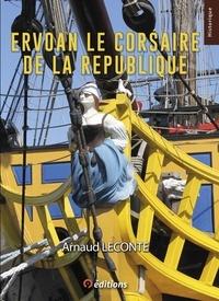 Arnaud Leconte - Ervoan Le corsaire de la République.